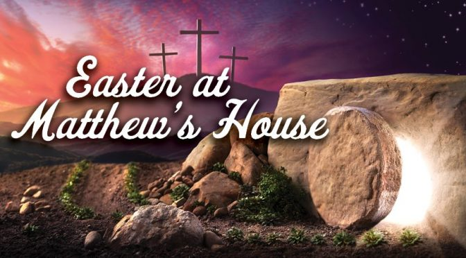 Easter at Matthew's House